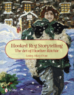 Hooked Rug Storytelling: The Art of Heather Ritchie Cover Image