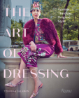 The Art of Dressing: Ageless, Timeless, Original Style Cover Image