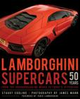 Lamborghini Supercars 50 Years: From the Groundbreaking Miura to Today's Hypercars - Foreword by Fabio Lamborghini Cover Image