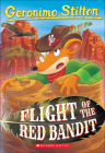 Flight of the Red Bandit (Geronimo Stilton #56) Cover Image