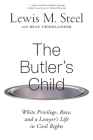 The Butler's Child: White Privilege, Race, and a Lawyer's Life in Civil Rights Cover Image