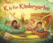 K Is for Kindergarten (Sleeping Bear Alphabet Books) Cover Image