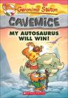 My Autosaurus Will Win! (Geronimo Stilton Cavemice #1) Cover Image