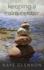 Keeping a Calm Center Cover Image