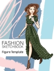 Fashion Sketchbook Figure Template: Large Female Figure Template for Easily Sketching Your Fashion Design Styles and Building Your Portfolio Large 8.5 Cover Image