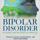 Bipolar Disorder Lib/E: A Guide for Patients and Families, 3rd Edition Cover Image