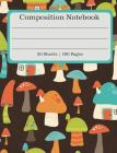 Composition Notebook: Mushroom House Composition Book (100 Pages 50 Sheets) Cover Image