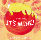 It's Not Yours, It's Mine! (Child's Play Library) Cover Image