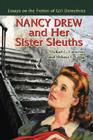 Nancy Drew and Her Sister Sleuths: Essays on the Fiction of Girl Detectives Cover Image