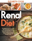 Renal Diet: The Nutritional Guide For People With Chronic Kidney Disease: Improve Renal Functions To Avoid Dialysis By Easily Lowe Cover Image