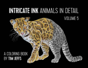 Intricate Ink: Animals in Detail Volume 5: A Coloring Book by Tim Jeffs Cover Image