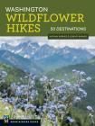 Washington Wildflower Hikes: 50 Destinations Cover Image