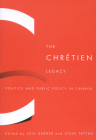The Chrétien Legacy: Politics and Public Policy in Canada Cover Image