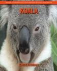 Koala: Images étonnantes et faits amusants pour les enfants Cover Image