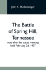The Battle Of Spring Hill, Tennessee; Read After The Stated Meeting Held February 2D, 1907 Cover Image