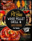 Pit Boss Wood Pellet Grill & Smoker Cookbook for Family [4 Books in 1]: Plenty of Meat-Based Pit Boss Recipes to Burn Fast, Live Healthy and Amaze The Cover Image