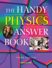 The Handy Physics Answer Book (Handy Answer Books) Cover Image
