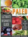 Paleo Secrets: Ultimate Beginner's Guide With Recipes and 30-Day Meal Plan Cover Image