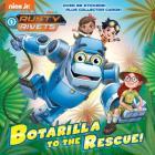 Botarilla to the Rescue! (Rusty Rivets) (Pictureback(R)) Cover Image