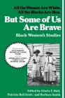 But Some of Us Are Brave: All the Women Are White, All the Blacks Are Men: Black Women's Studies Cover Image
