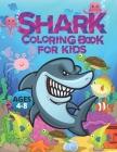 Shark Coloring Book For Kids Ages 4-8: Huge Ocean Shark Friends Coloring Book For Boys And Girls Cover Image