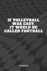 Notebook: I Love Playing Volleyball Game Planner / Organizer / Lined Notebook (6