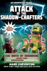 Attack of the Shadow-Crafters: The Birth of Herobrine Book Two: A Gameknight999 Adventure: An Unofficial Minecrafter's Adventure (Gameknight999 Series) Cover Image