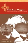 Old Las Vegas: Hispanic Memories from the New Mexico Meadowlands Cover Image