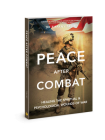 Peace after Combat: Healing the Spiritual and Psychological Wounds of War Cover Image