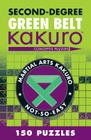 Second-Degree Green Belt Kakuro: Conceptis Puzzles (Martial Arts Puzzles) Cover Image