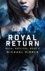 Royal Replicas 4: Royal Return Cover Image