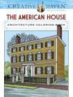 Creative Haven the American House Architecture Coloring Book (Creative Haven Coloring Books) Cover Image