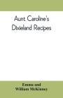 Aunt Caroline's Dixieland recipes Cover Image