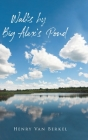 Walks by Big Alex's Pond Cover Image
