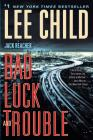 Bad Luck and Trouble: A Jack Reacher Novel Cover Image