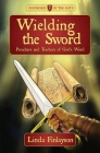 Wielding the Sword: Preachers and Teachers of God's Word (Biography) Cover Image
