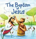 My First Bible Stories (New Testament): The Baptism of Jesus Cover Image