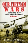 Our Vietnam Wars, Volume 2: as told by more veterans who served Cover Image
