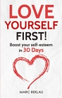 Love Yourself First!: Boost your self-esteem in 30 Days Cover Image