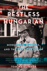 The Restless Hungarian: Modernism, Madness, and the American Dream Cover Image