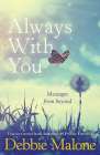 Always With You: Messages from Beyond Cover Image