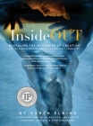 InsideOUT: Revealing the Mysteries of Creation and the Wisdom to Live Your Life Consciously Connected Cover Image