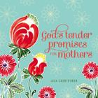 God's Tender Promises for Mothers Cover Image
