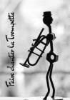 Faire Chanter La Trompette: Cahier de composition & Carnet de musique 110 page, partitions à remplir. Cahier de musique Cover Image