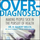 Overdiagnosed Lib/E: Making People Sick in Pursuit of Health Cover Image