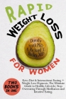 Rapid Weight Loss for Women: Two Books in One: Keto Diet & Intermittent Fasting + Weight Loss Hypnosis. The Ultimate Guide to Healthy Lifestyle; St Cover Image