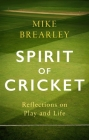 Spirit of Cricket: Reflections on Play and Life Cover Image