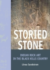 Storied Stone: Indian Rock Art in the Black Hills Country Cover Image