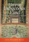 Mapping Indigenous Land: Native Land Grants in Colonial New Spain Cover Image