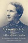 A Yankee Scholar in Coastal South Carolina: William Francis Allen's Civil War Journals Cover Image